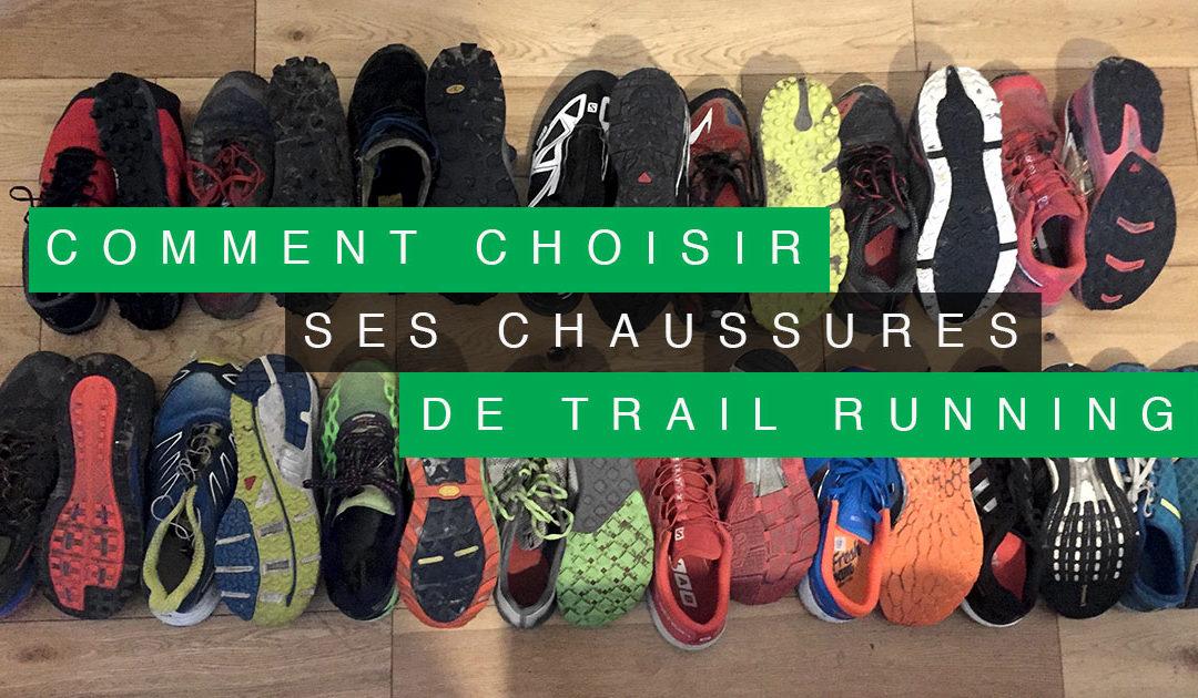 05d400f0f27 COMMENT CHOISIR SES CHAUSSURES DE TRAIL RUNNING