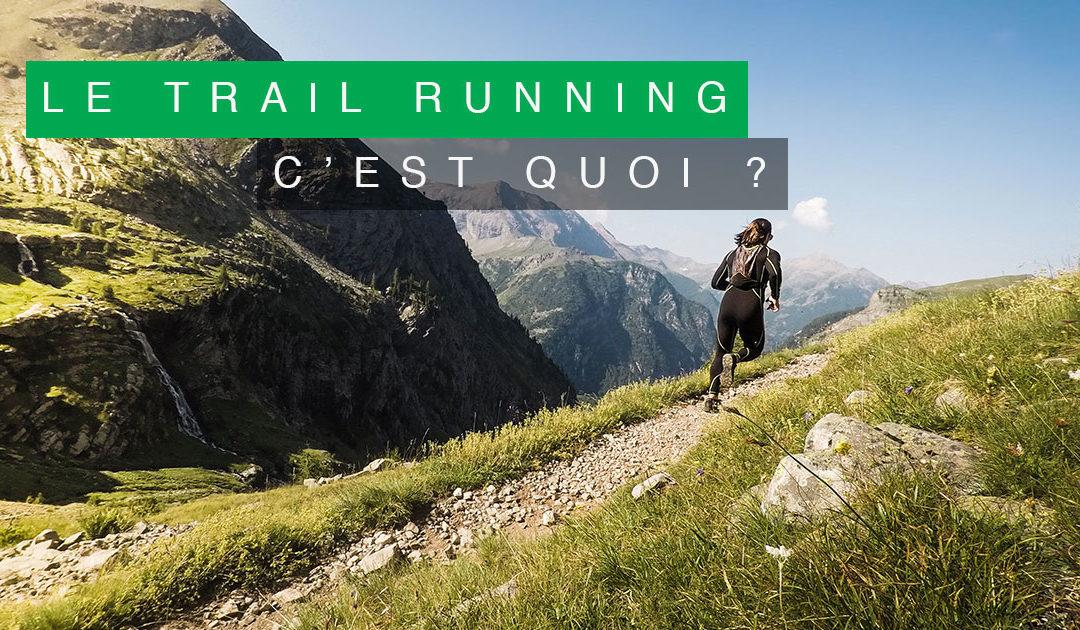 LE TRAIL RUNNING C'EST QUOI ?