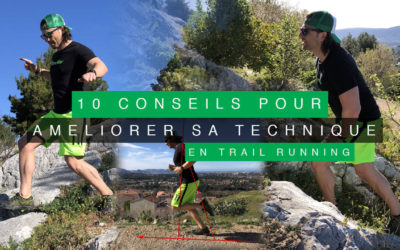 10 CONSEILS POUR AMÉLIORER SA TECHNIQUE EN TRAIL RUNNING