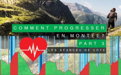 COMMENT PROGRESSER EN MONTÉE EN TRAIL RUNNING (PART 3)? SÉANCES DE CÔTE