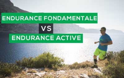 ENDURANCE FONDAMENTALE VS ENDURANCE ACTIVE: COMMENT LES UTILISER EN TRAIL RUNNING ?