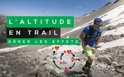 ENTRAINEMENTS ET COURSES DE TRAIL RUNNING EN ALTITUDE : LES EFFETS DE L'HYPOXIE