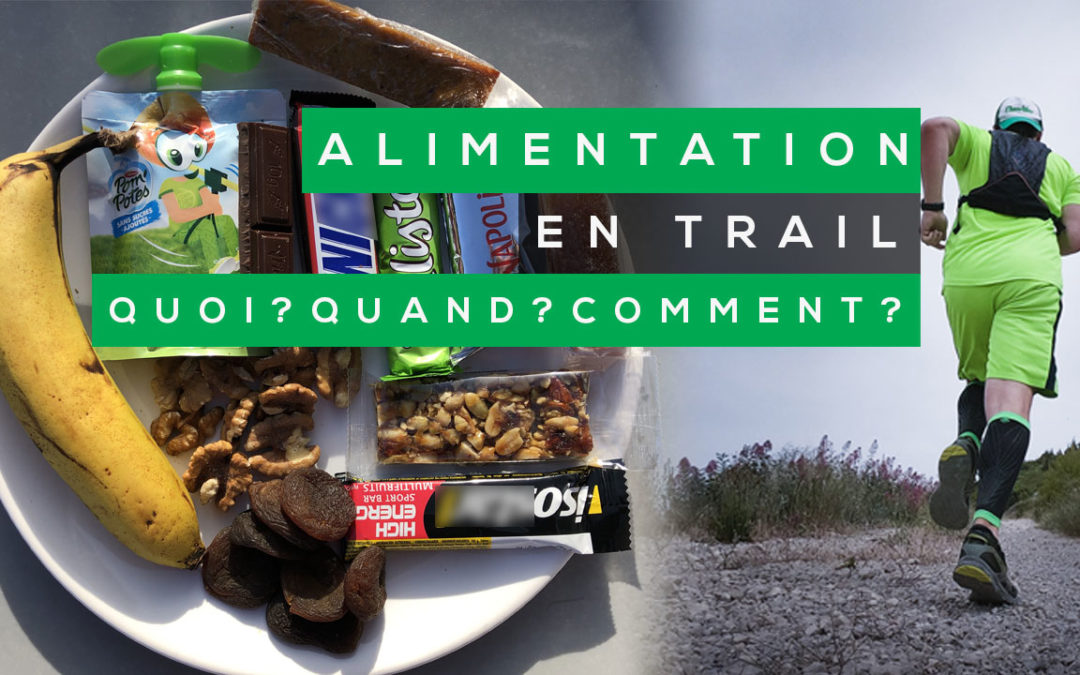 L'ALIMENTATION EN TRAIL RUNNING : COMMENT LA GÉRER ?