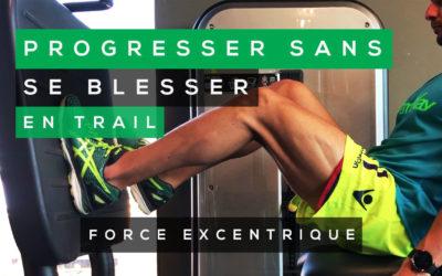 PROGRESSER SANS SE BLESSER EN TRAIL RUNNING: LE TRAVAIL EN EXCENTRIQUE