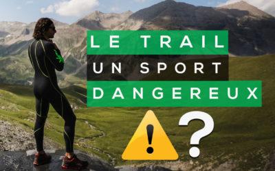 LE TRAIL RUNNING: UN SPORT DANGEREUX ?