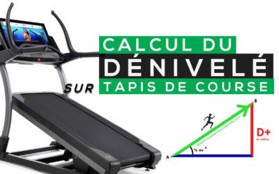 COMMENT CALCULER LE DÉNIVELÉ SUR TAPIS DE COURSE ?