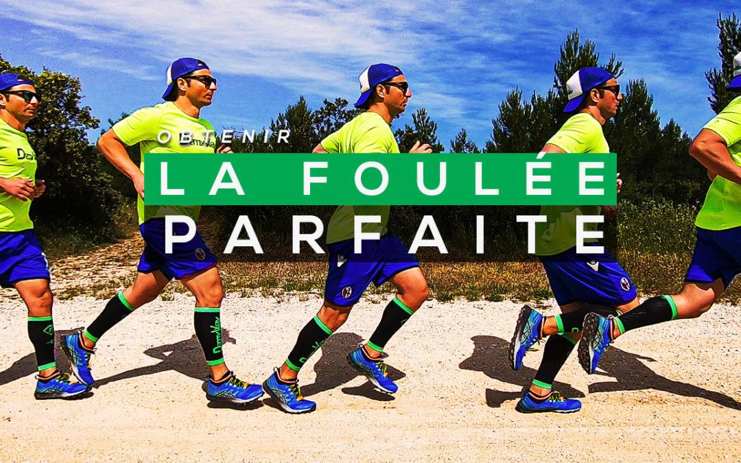 OBTENIR LA FOULÉE PARFAITE EN TRAIL RUNNING